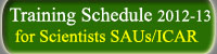 Training Schedule 2012-13 for Scientists of SAUs / ICAR